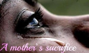 Mother's-Sacrifice 11 Amazing Things About My Mother