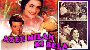 AYEE MILAN KI BELA: Dharmendra's Movie dharmendra