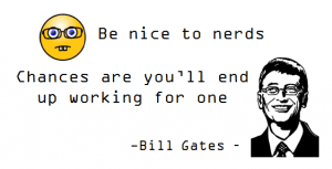 Be nice to nerds geek