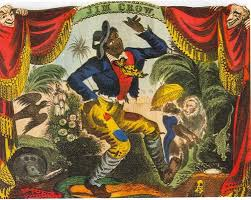 """The legendary character of """"Jim Crow"""" that minstrels enacted. Jim Crow was the personification of a naive, dim-witted, cheerful Black Man, that acted as an instrument of comedy for the White Americans Rap"""