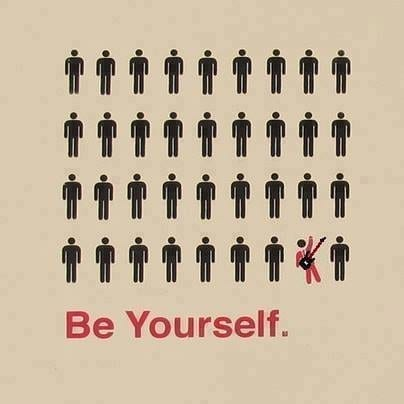 Just Be Yourself! But, How? Yourself