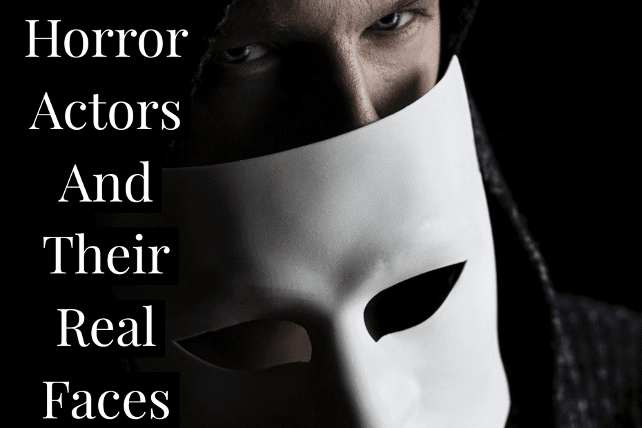 horror actors and their real faces