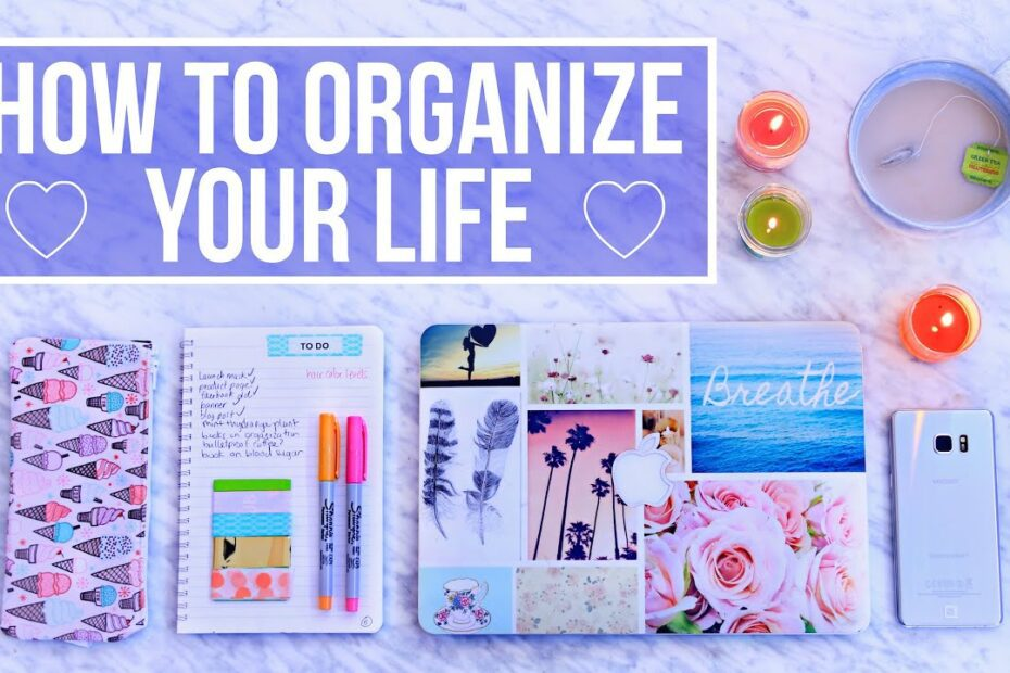 Best Guide On How To Organize Your Life 4