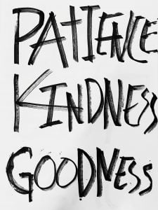 kindness, patience and goodness